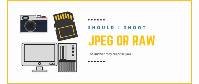 Should I Shoot in RAW or JPEG? The Answer May Surprise You