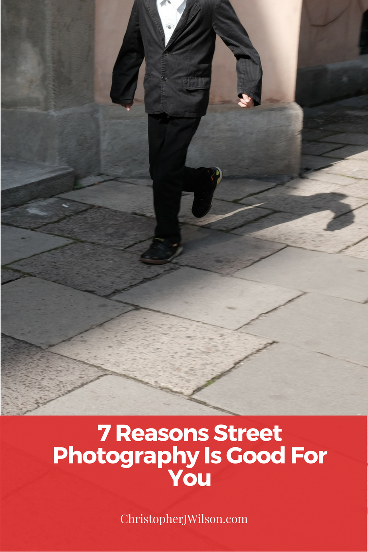 7 reasons street photography is good for you