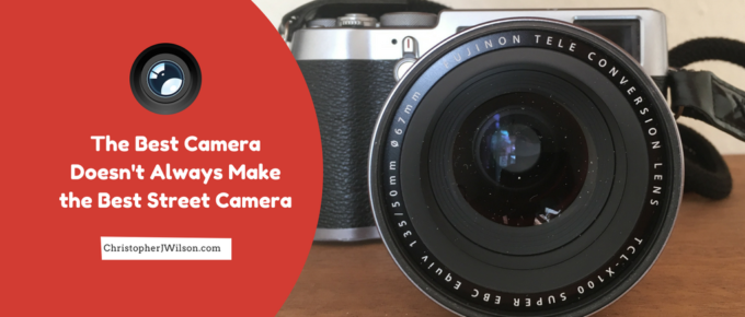 The Best Camera Doesn't Always Make the Best Street Camera